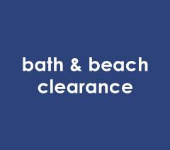 Bath & Beach Clearance