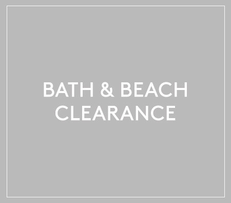 Bath & Beach Clearance